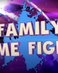 Family Game Fight!
